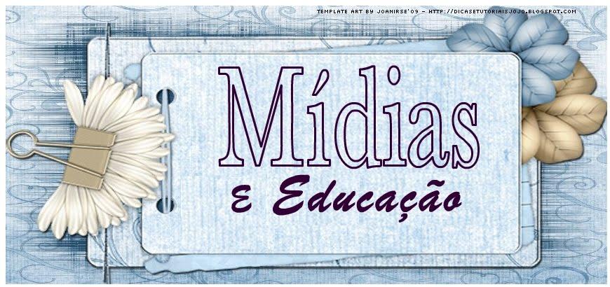Mídias e Educação