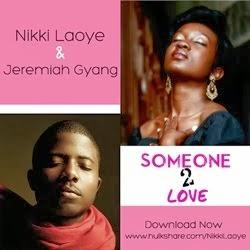 LISTEN: NIKKI LAOYE x JEREMIAH GYANG - SOMEONE 2 LOVE