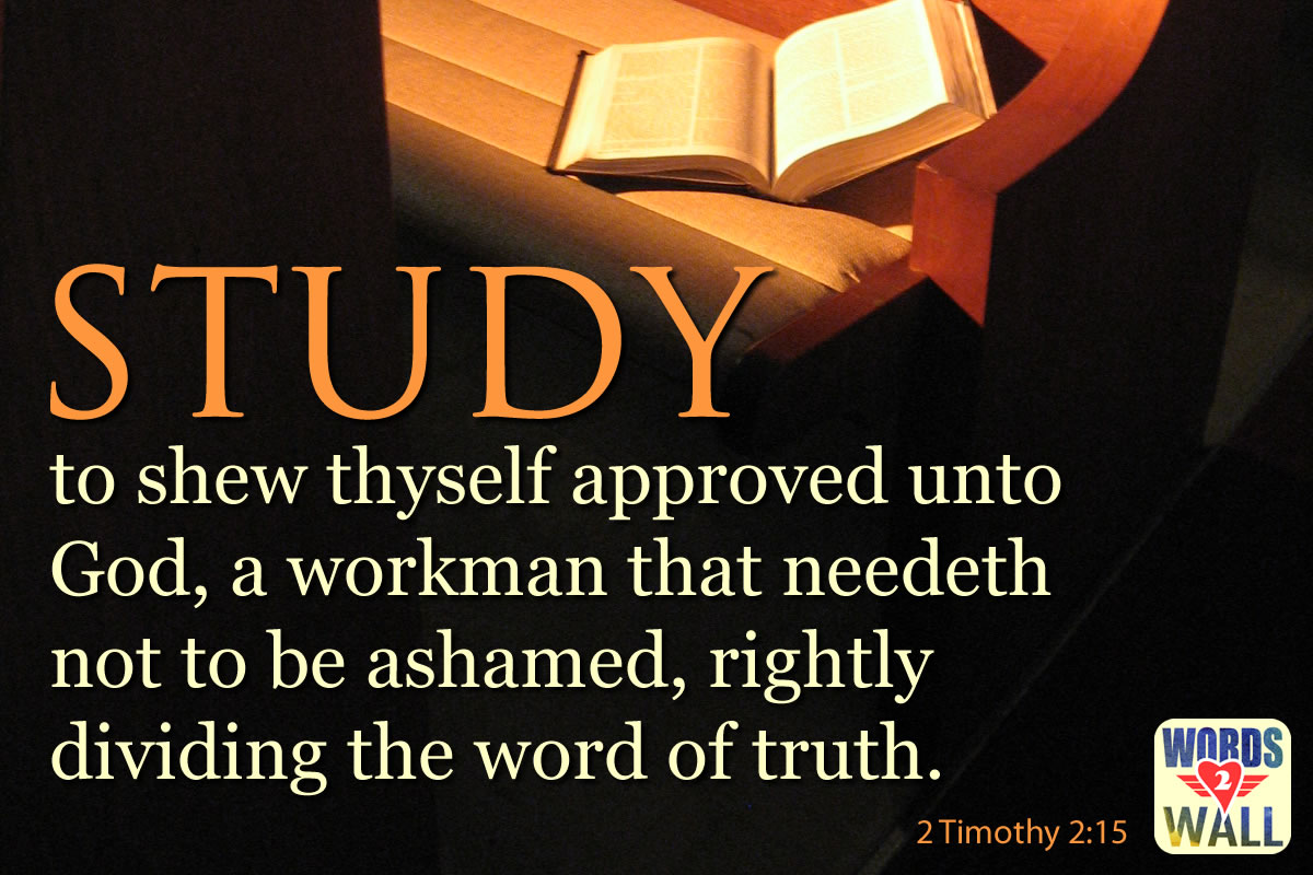 2 Timothy 2:15 KJV: Study to shew thyself approved unto ...
