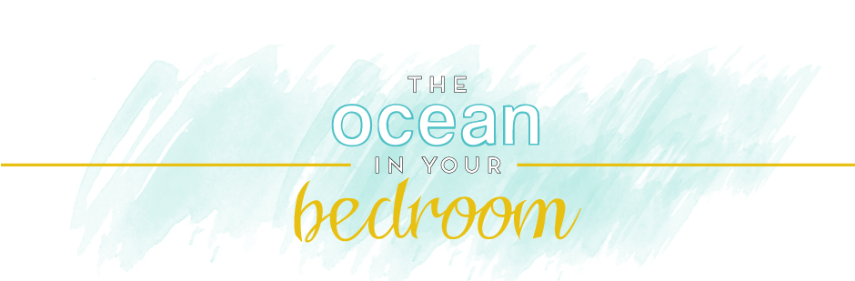 the ocean in your bedroom