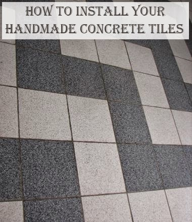 How to Install Your Handmade Concrete Tiles