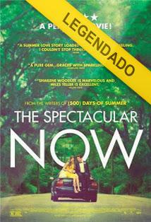 The Spectacular Now – Legendado