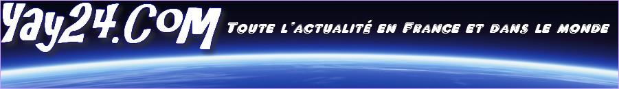 Yay24.com - Actualit� Fran�aise : Toute l'actualit