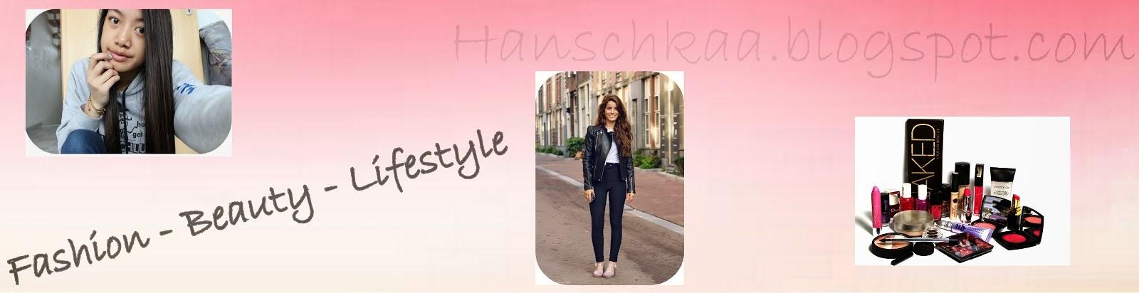 Hanschka - Fashion & Beauty & Lifestyle