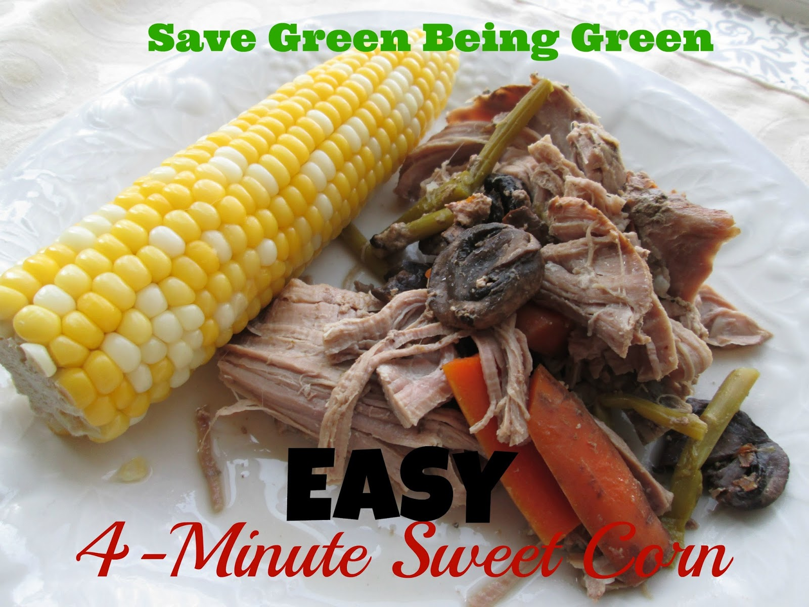 Save Green Being Green: Thrifty Thursday: 4-Minute Sweet Corn