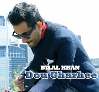 Dou Gharhee Lyrics - Bilal Khan | Music Video Song MP3