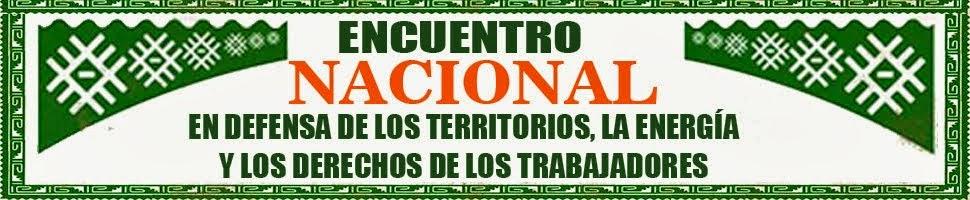 Encuentro Nacional en Defensa del Territorio, la Energía y los Derechos de los Trabajadores