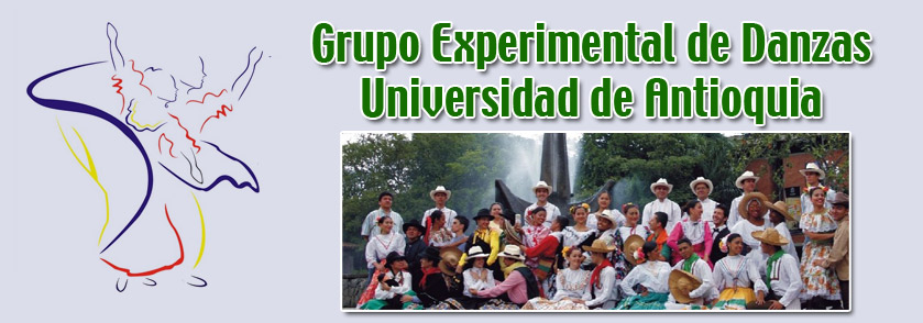 Grupo Experimental de Danzas        Universidad de Antioquia