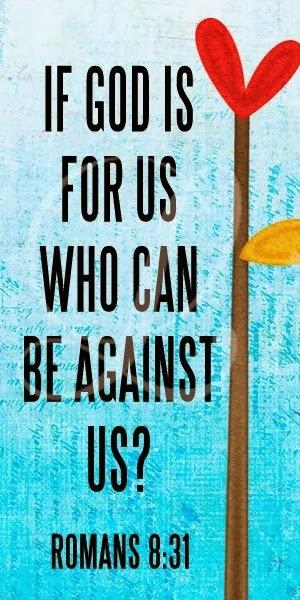 SI DIOS ES POR NOSOTROS, ¿QUIÉN CONTRA NOSOTROS? Romanos 8.31