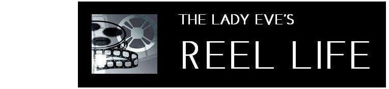 The Lady Eve&#39;s Reel Life