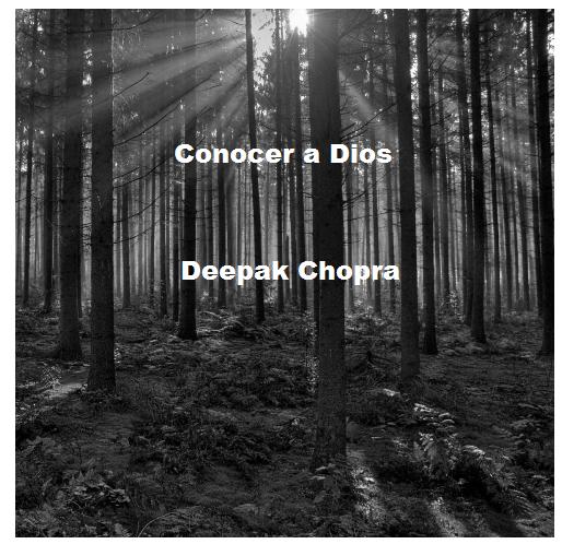 Conocer a Dios - Deepak Chopra
