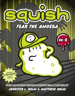 SQUISH #46! FEAR THE AMOEBA