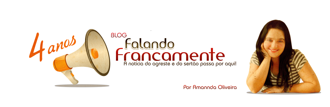 Blog Falando Francamente com Amannda Oliveira - A Notcia do Agreste e do Serto Passa por Aqui