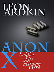 Anon X: Soldier, Spy, Hitman, Hero
