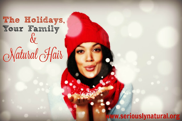 The Holidays, Your Family & Natural Hair
