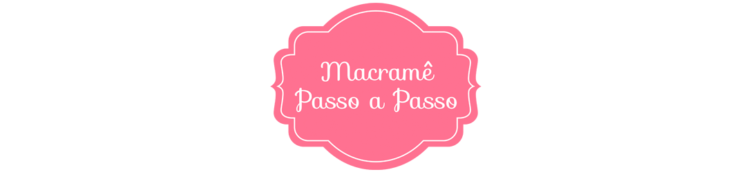 Macramé Passo a Passo
