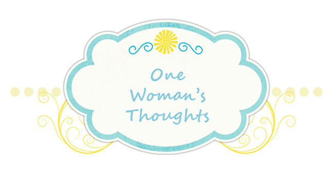 One Woman&#39;s Thoughts