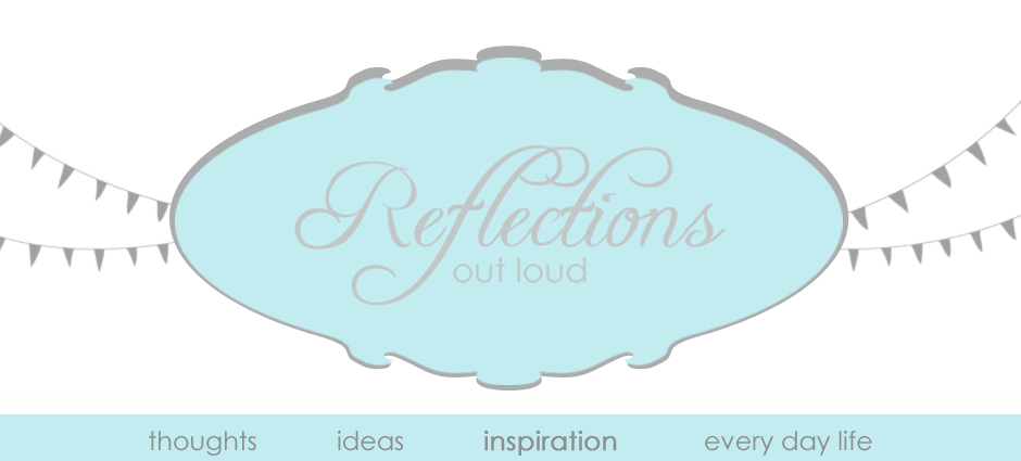 Reflections Out Loud