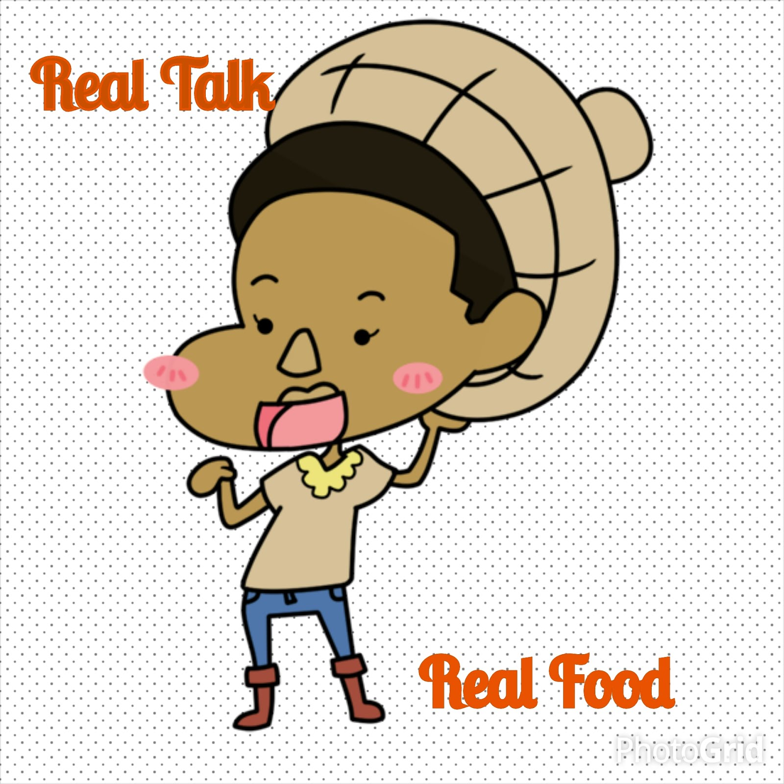 Real Talk Real Food!
