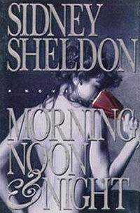 Cover of Morning, Noon, & Night; a novel by Sidney Sheldon