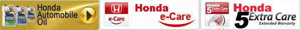 Honda Automobile Oil  >>Honda e-Care  >>Honda 5 Extra Care
