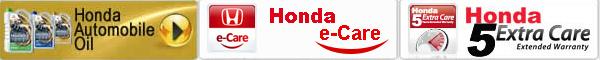 Honda Automobile Oil  >>Honda e-Care  >>Honda 5 Extra Care
