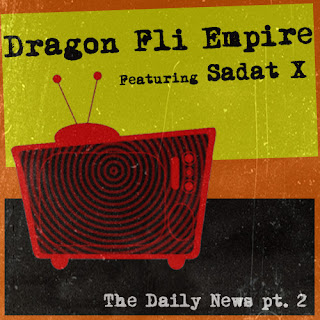 Dragon Fli Empire Ft. Sadat X - The Daily News Part 2