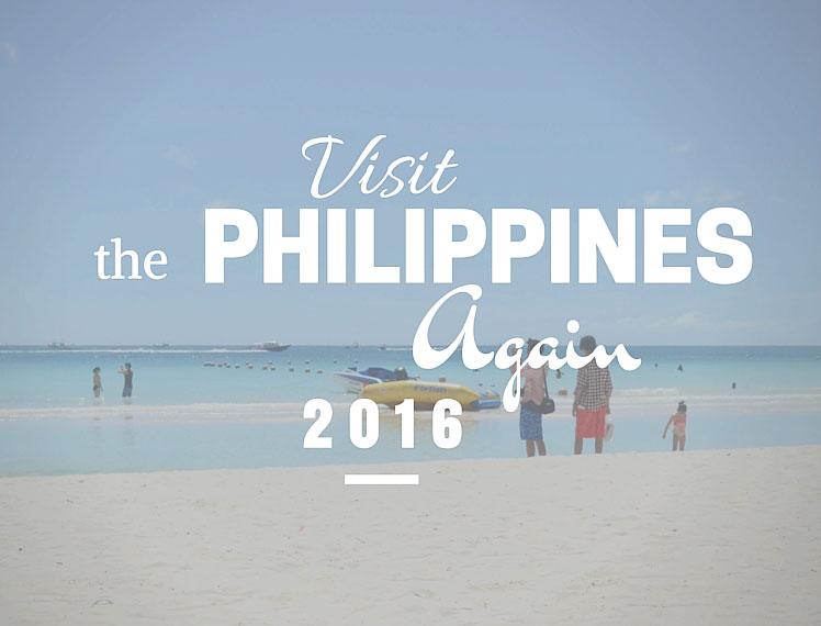 Visit the Philippines Again 2016!
