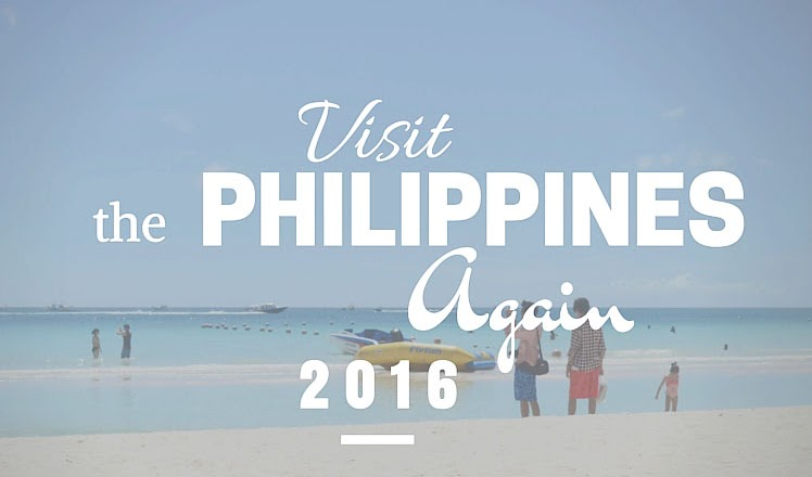 Visit the Philippines Again 2016!