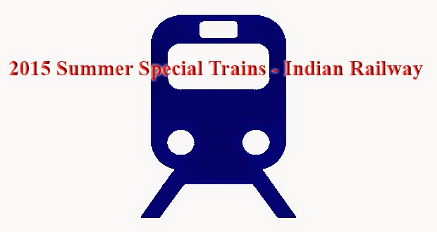 summer special trains 2015 - indian railway irctc
