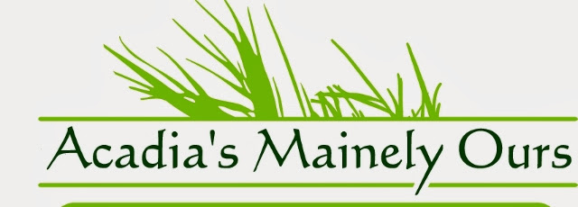 """Acadia's Mainely Ours"""
