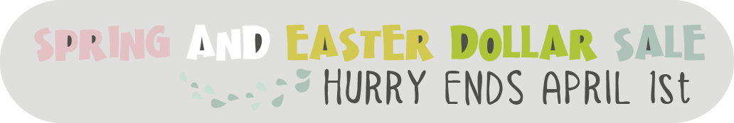 Spring and Easter Dollar Sale