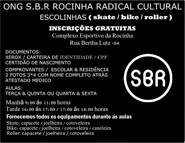S.B.R ROCINHA RADICAL (SKATE.BIKE.ROLLER)