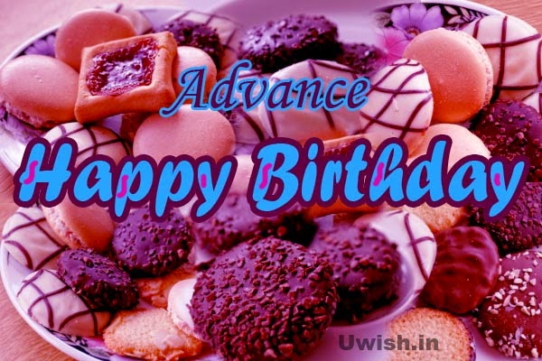 Advance Happy Birthday e greeting cards and wishes with sweets and cookies.