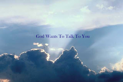 God wants to talk with you