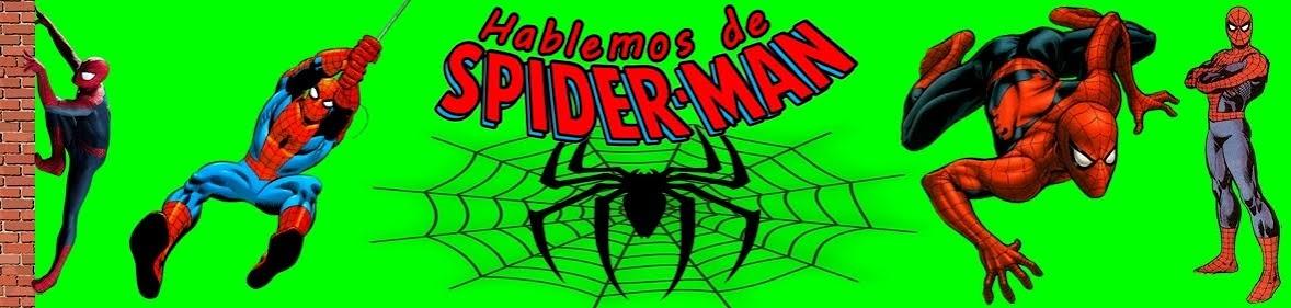 HABLEMOS DE SPIDER-MAN