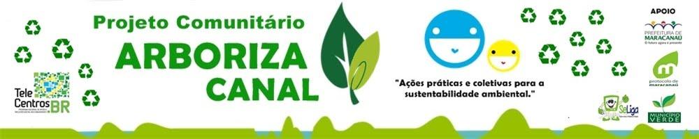 Projeto Comunitário Arboriza Canal