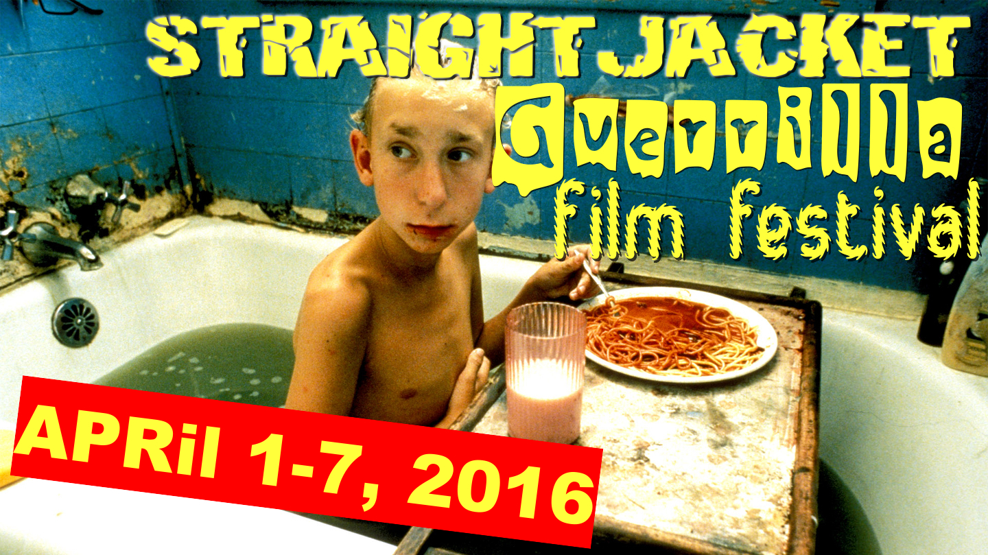 Underground & DIY Cinema: Straight-Jacket Guerrilla Film Festival ...