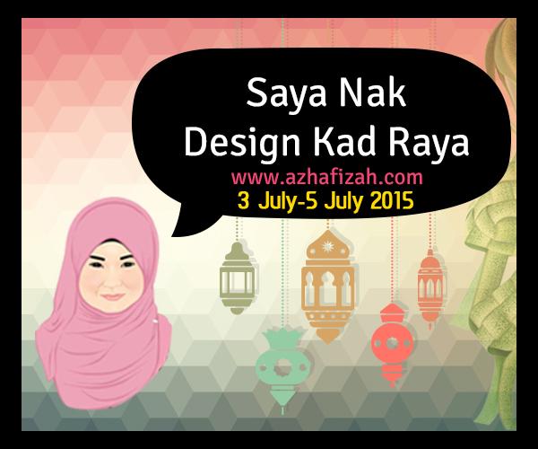 Segmen : Saya Nak Design Kad Raya | ! BELOG CIK KUMBANG !