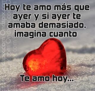 Frases De Amor: Hoy Te Amo Más Que Ayer Y Si Ayer Te Amaba Demasiado