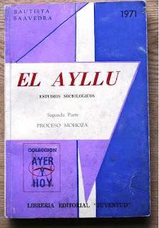 """SAAVEDRA, Bautista, """"El Ayllu. Estudios Sociológicos"""", La Paz, Bolivia: Editorial Juventud, 4ta Ed., 1971"""