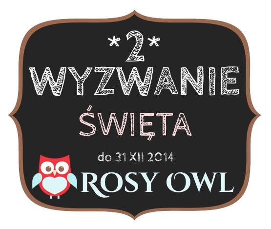 http://www.rosyowl.blogspot.com/2014/12/wyzwanie-2.html#comment-form