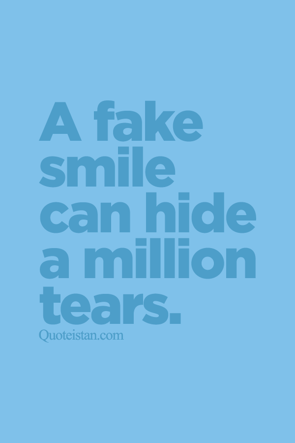 fake smile can hide a million tears quote