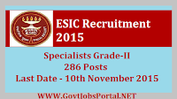 ESIC RECRUITMENT 2015 FOR SPECIALISTS GRADE-II POSTS