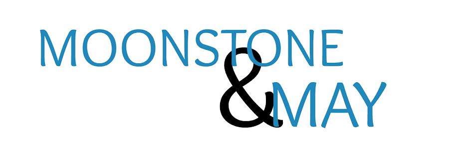 Moonstone & May