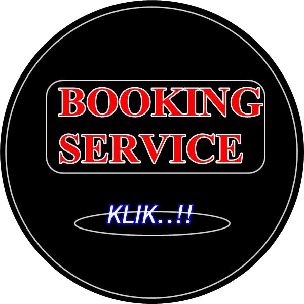 Melayani BOOKING SERVICE Senin s/d Sabtu