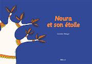 Noura et son étoile, mon dernier livre