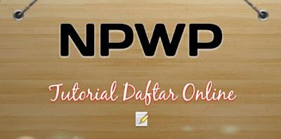 NPWP - Tutorial Pendaftaran Online Terlengkap