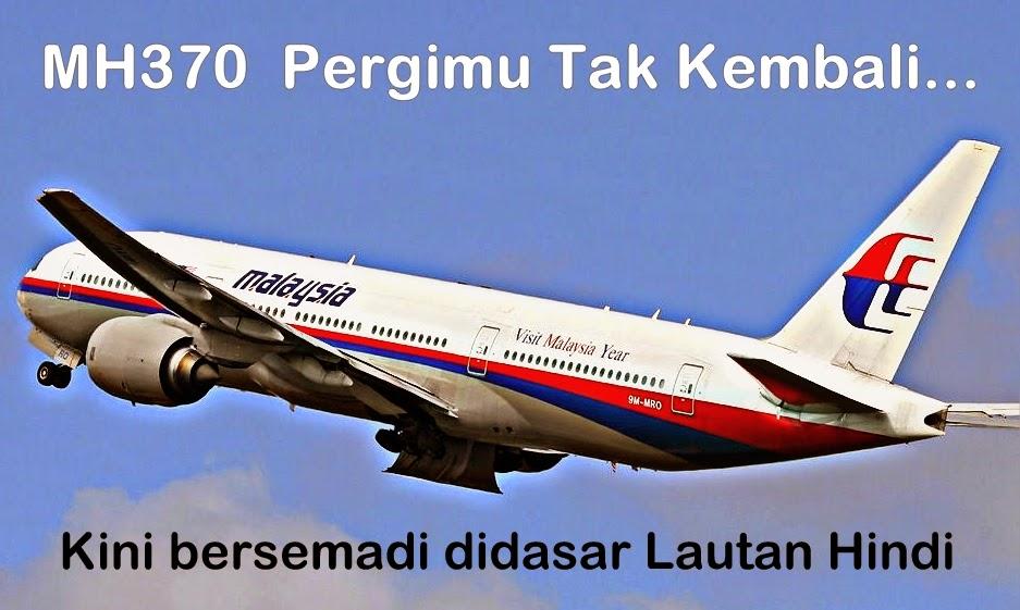 MH370 pergi mu tak kembali
