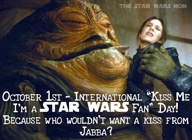 Kiss Me I'm a Star Wars Fan Day - October 1st